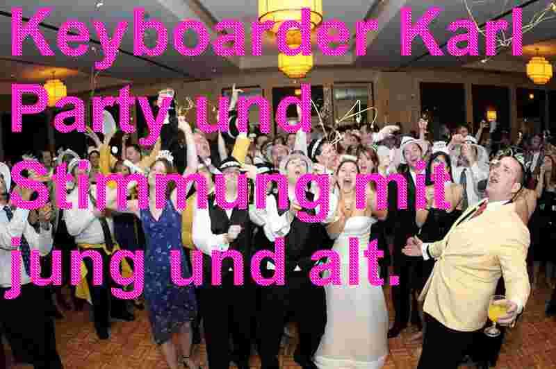 Hier eine Hochzeit mit Alleinunterhalter und Dj Keyboarder Karl in Aachen
